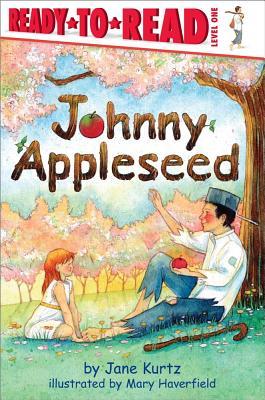 Johnny Appleseed By Kurtz, Jane/ Haverfield, Mary (ILT)