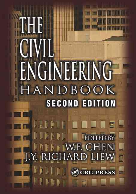 The Civil Engineering Handbook By Chen, Wai-Fah (EDT)/ Liew, J. Y. Richard (EDT)
