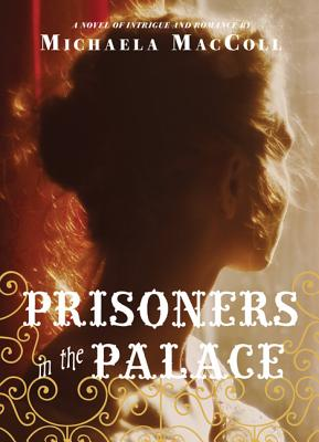 Prisoners in the Palace By MacColl, Michaela